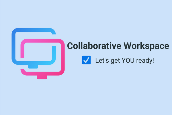 Getting you ready for workspaces!