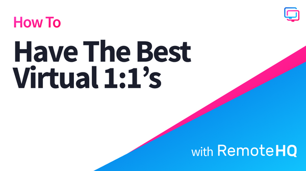 How to Have the Best Virtual 1:1's Using RemoteHQ