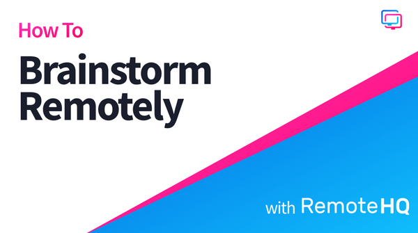 How to Brainstorm Remotely with RemoteHQ