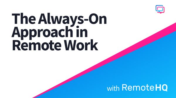 The Always-On Approach in Remote Work