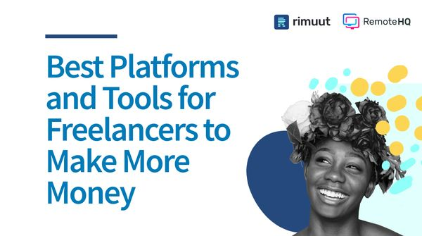 9 Best Platforms and Tools for Freelancers to Make More Money