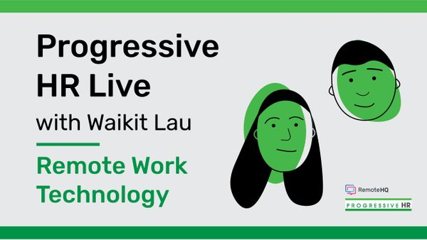 Remote Work Technology - Progressive HR Live with Waikit Lau