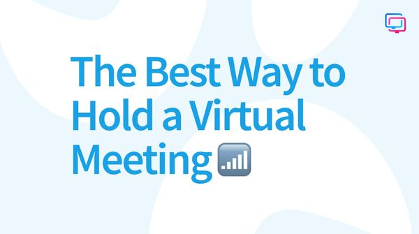 The Best Way to Hold a Virtual Meeting